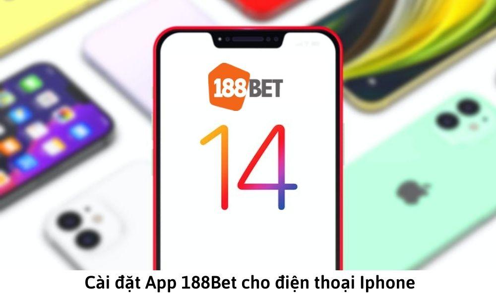 Cài đặt App 188Bet cho điện thoại Iphone