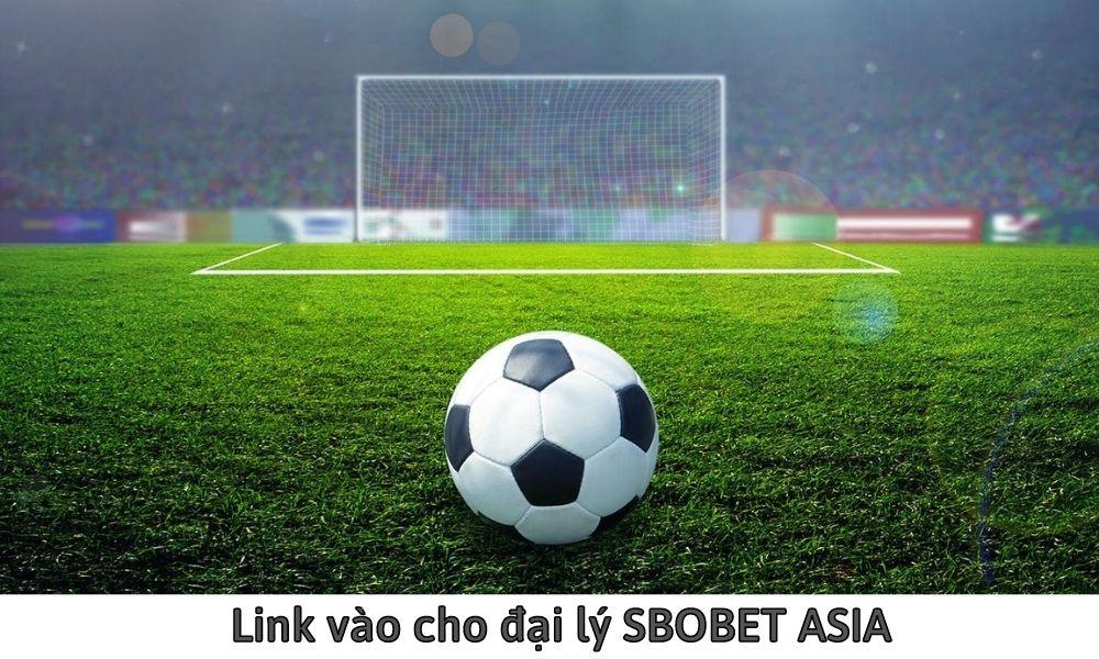 Link vào cho đại lý SBOBET ASIA