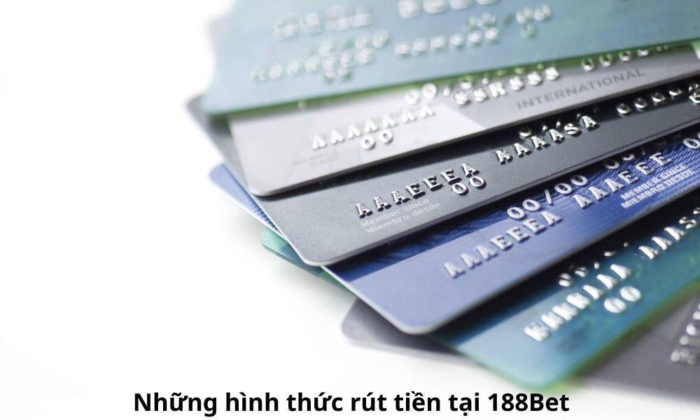 Những hình thức rút tiền tại 188Bet