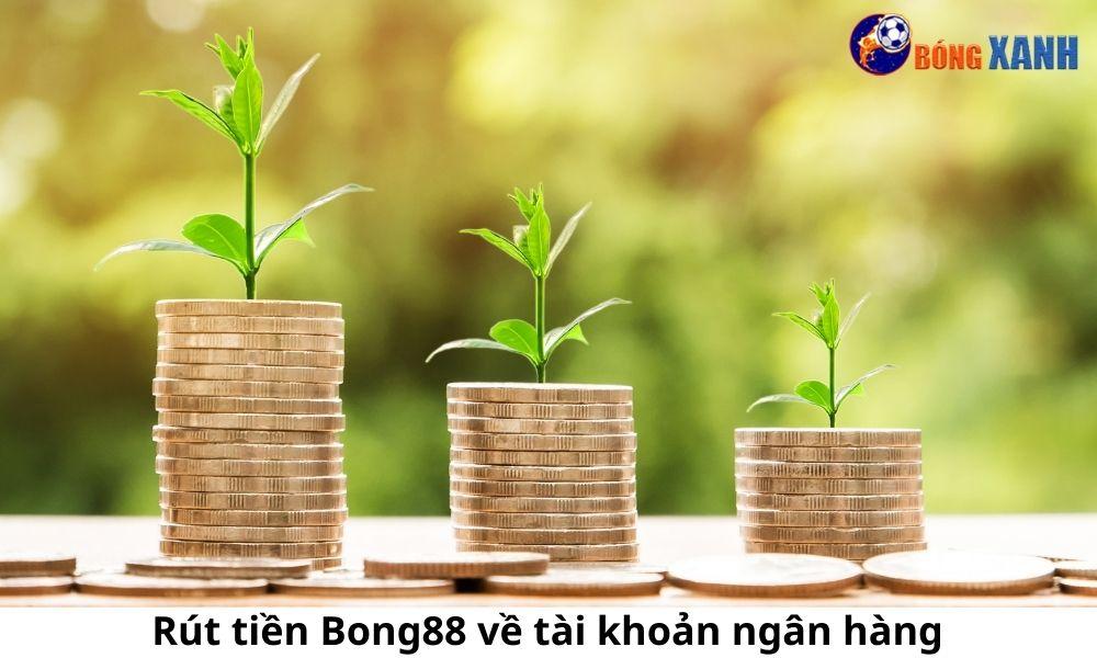 Rút tiền Bong88 về tài khoản ngân hàng